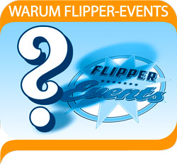 Warum Flipper Events ?